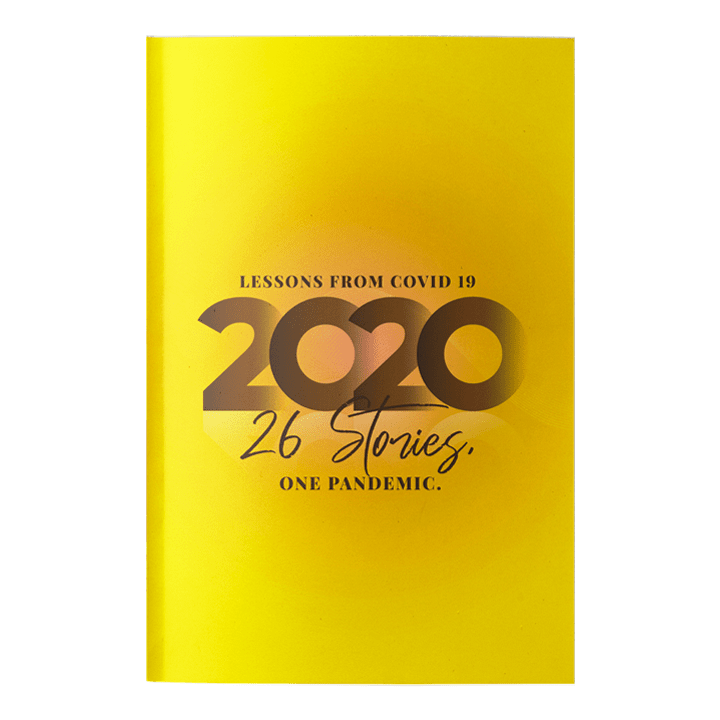 Lessons from Covid 19- 2020, 26 stories one pandemic